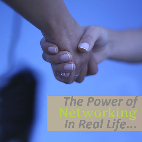 The Power of Networking In Real-Life