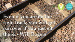 Being on the Right Track Doesn't Mean You Can Just Sit