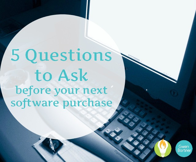5 Questions to Ask Before Your Next Software Purchase