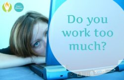 Do You Work Too Much?
