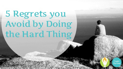 5 Regrets You Avoid by Doing the Hard Thing