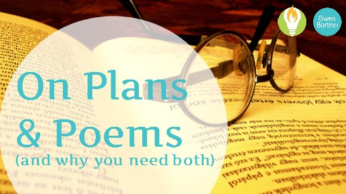 How Plans and Poems Are the Same and Why You Need Both
