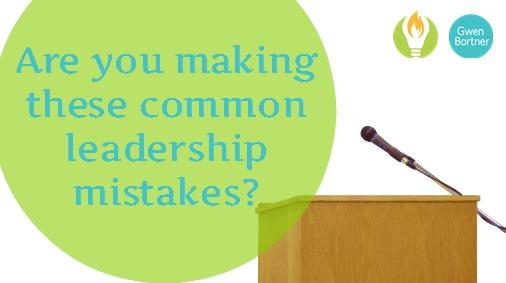 5 Leadership Failures Many Women Make
